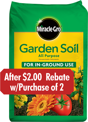 $3.49 1 Cu. Ft.  Miracle-Gro®  All Purpose Garden Soil AFTER $2 MAIL IN REBATE WHEN PURCHASING  2 OR MORE BAGS (930222)