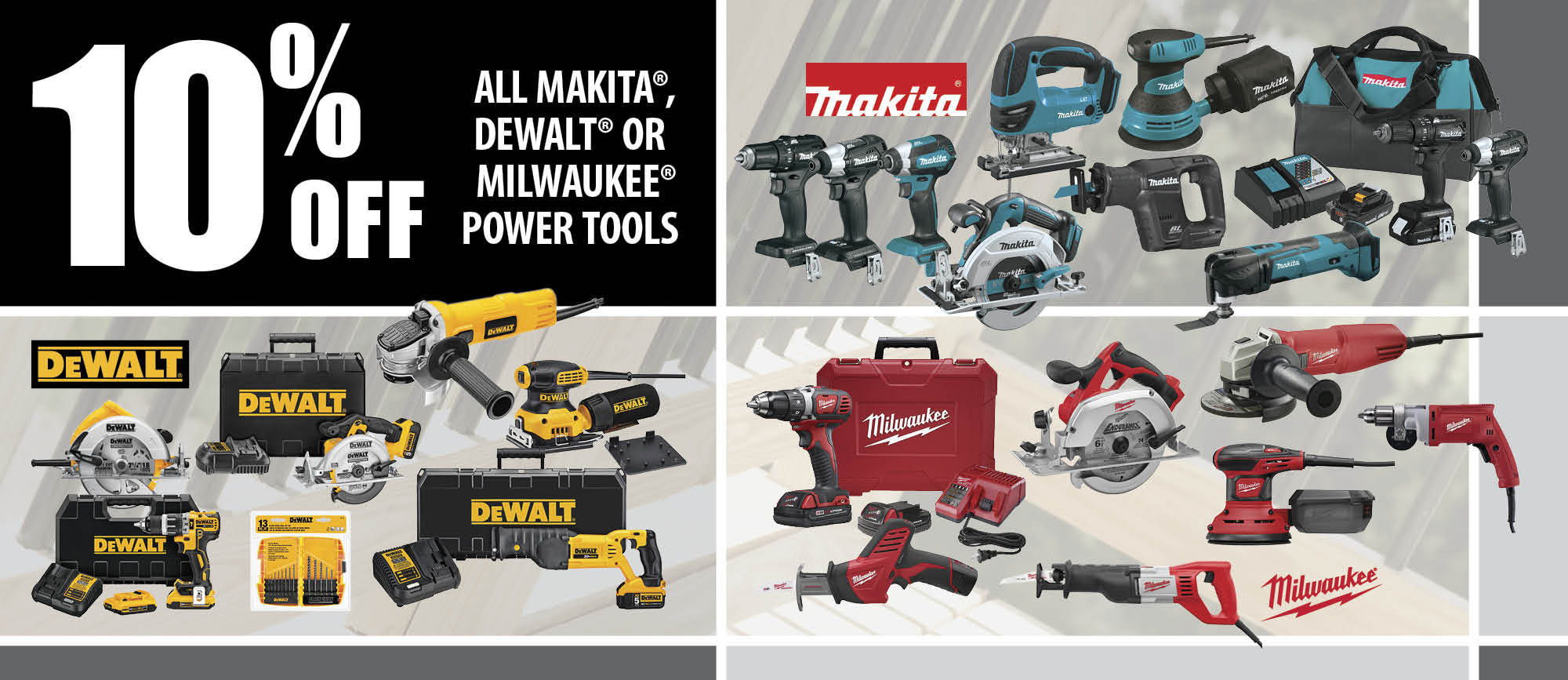 10% off ALL MAKITA®, DeWALT® & MILWAUKEE® POWER TOOLS