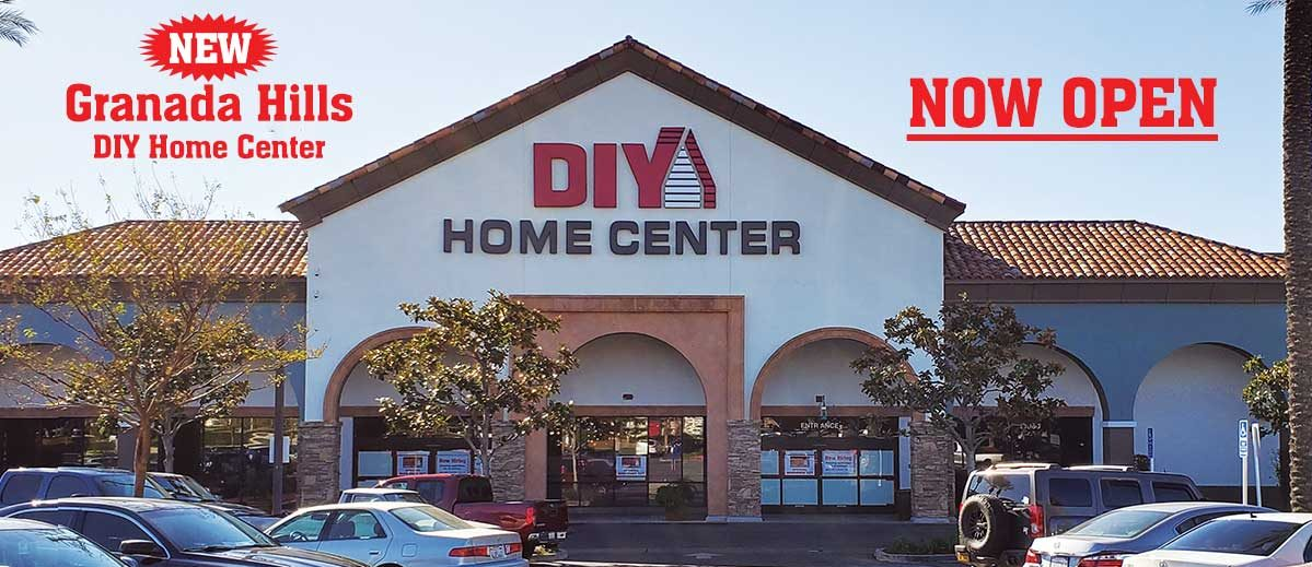 Visit the newest DIY Home Center location in Granada Hills. Now Open.
