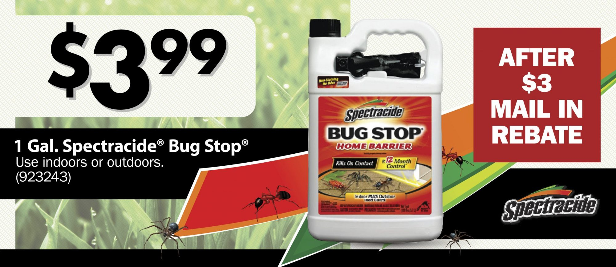 $3.99  After $3 Mail In Rebate 1 Gal. Spectracide® Bug Stop® (923243)