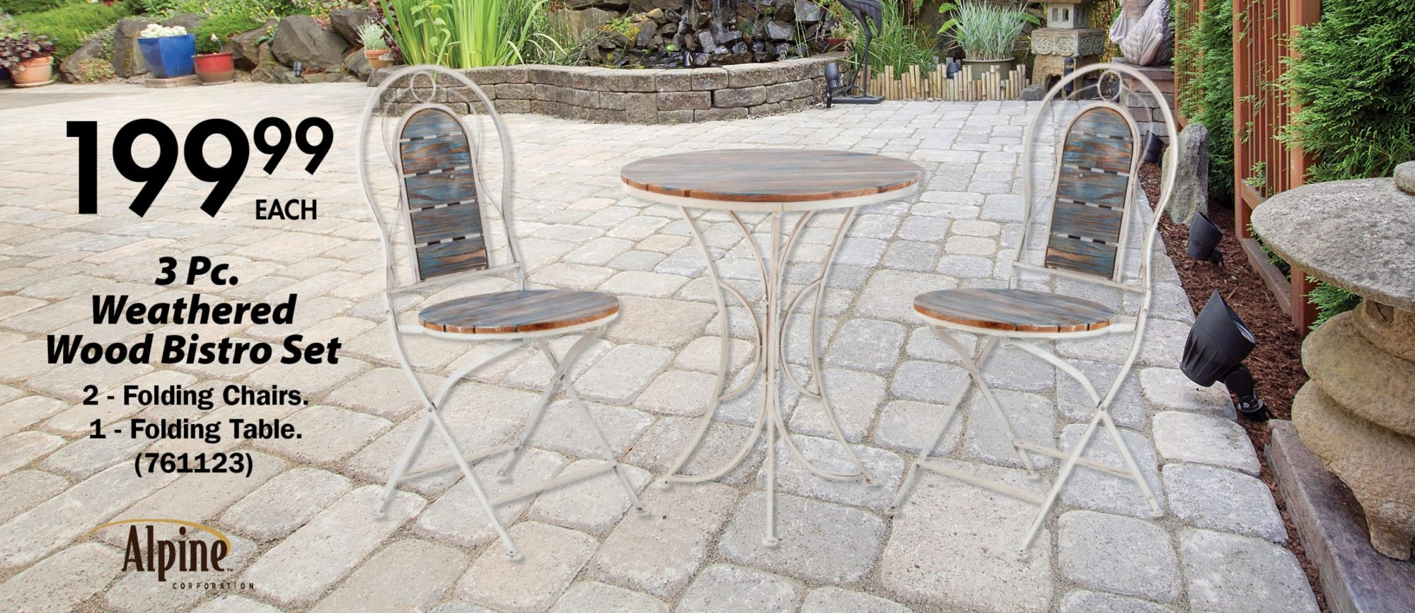 199.99   3 Pc.  Weathered  Wood Bistro Set.  2 - Folding Chairs. 1 - Folding Table.  (761123)