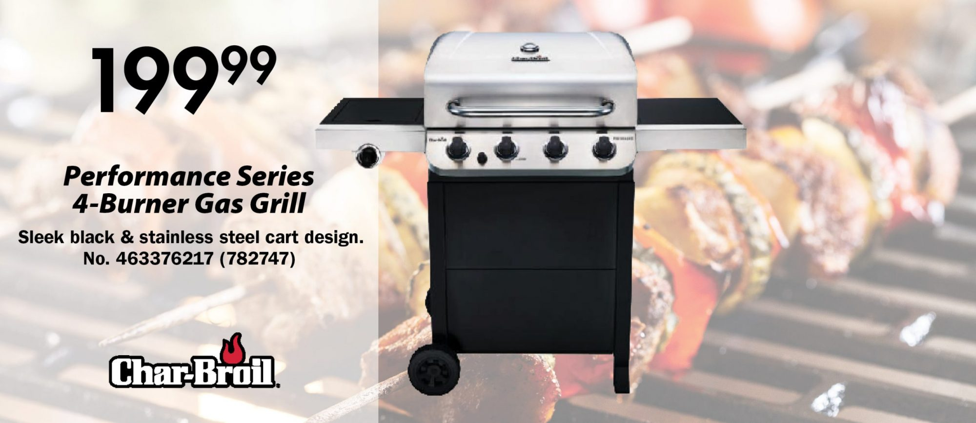 $199.99  Performance  Series 4-Burner Gas Grill Sleek black & stainless  steel cart design. No. 463376217 (782747)